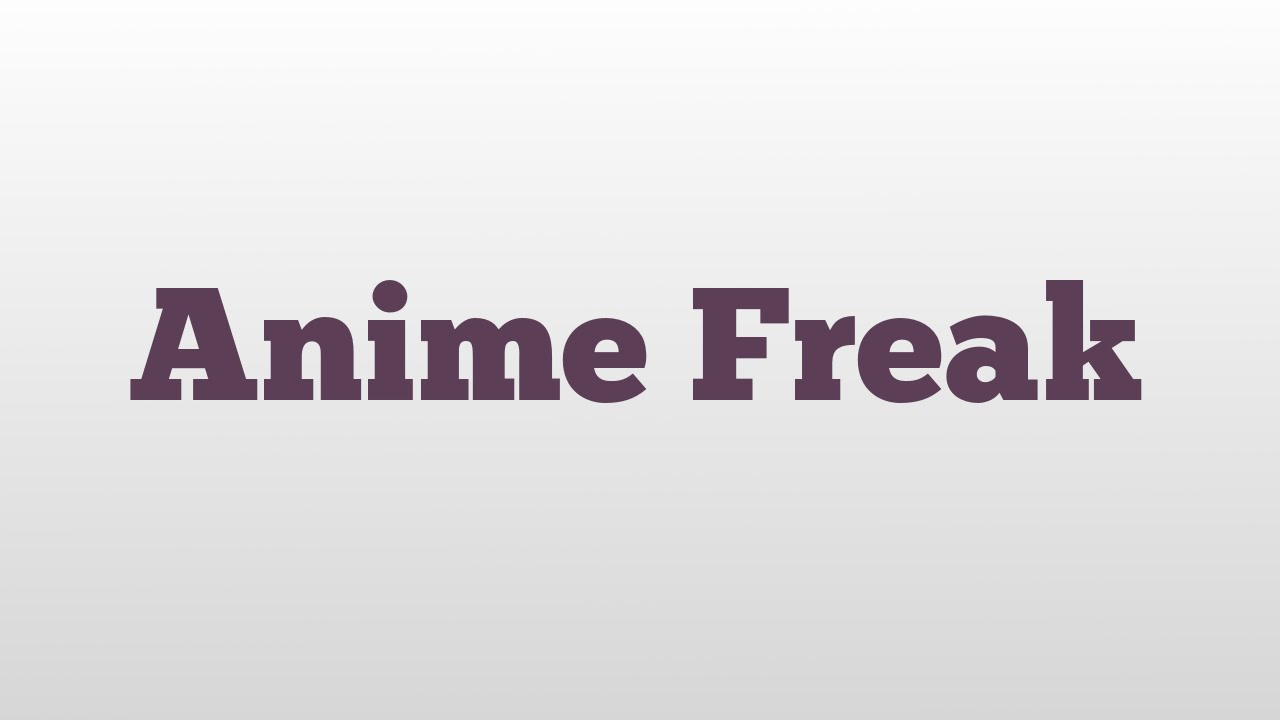 Anime Freak