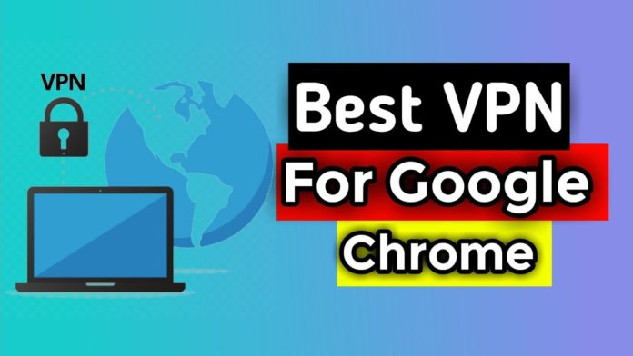 Best VPN For Google Chrome To Access Blocked Sites