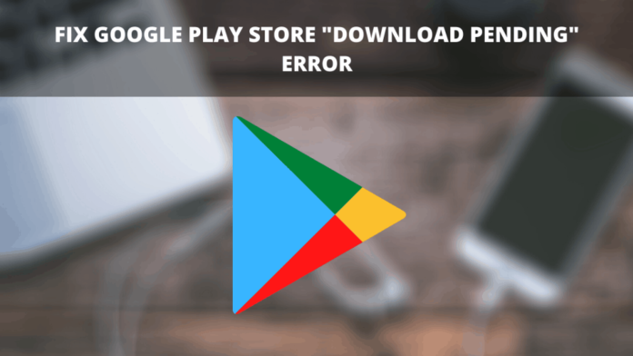 play store download pending